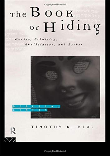 9780415167796: The Book of Hiding: Gender, Ethnicity, Annihilation, and Esther (Biblical Limits)