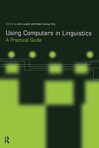 9780415167932: Using Computers in Linguistics: A Practical Guide