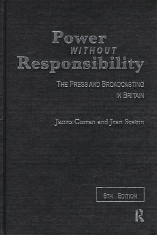 9780415168106: Power Without Responsibility: Press, Broadcasting and the Internet in Britain
