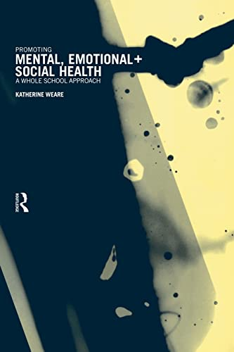 9780415168762: Promoting Mental, Emotional and Social Health: A Whole School Approach