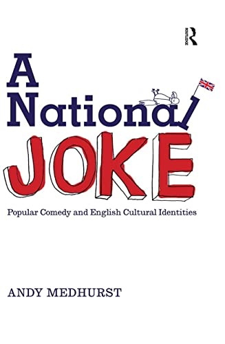 9780415168786: A National Joke: Popular Comedy and English Cultural Identities (Sussex Studies in Culture & Communication)