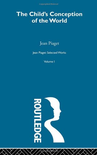 9780415168878: Child's Conception of the World: Selected Works vol 1 (Jean Piaget: Selected Works) (Volume 3)