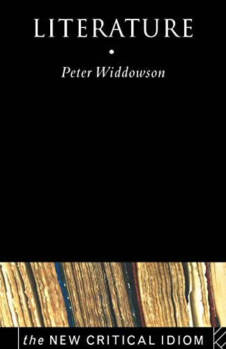 Literature (The New Critical Idiom) (0415169143) by Widdowson, Peter