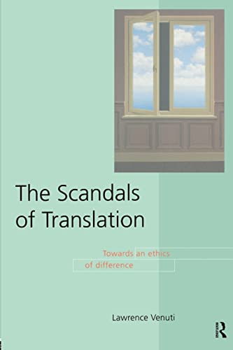 9780415169301: The Scandals of Translation: Towards an Ethics of Difference