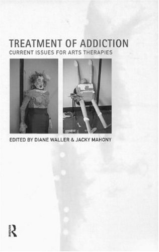 9780415169967: Treatment of Addiction: Current Issues for Arts Therapists