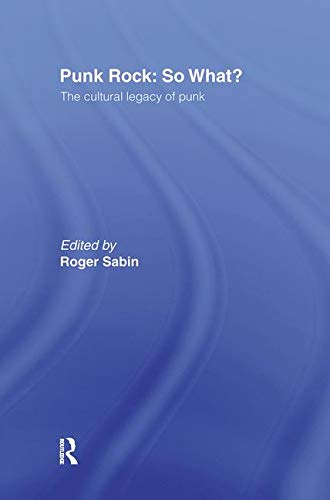 9780415170291: Punk Rock: So What?: The Cultural Legacy of Punk