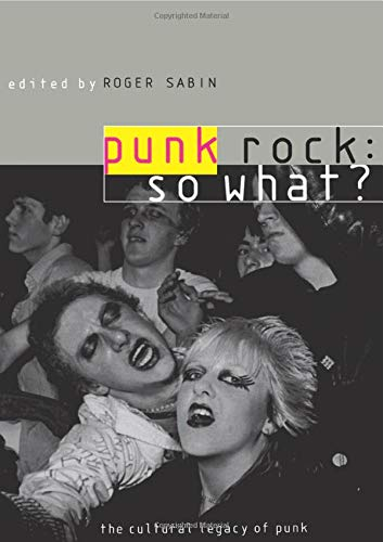 9780415170307: Punk Rock: So What?: The Cultural Legacy of Punk