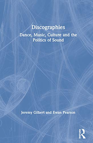 9780415170321: Discographies: Dance, Music, Culture and the Politics of Sound