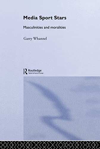 9780415170376: Media Sport Stars: Masculinities and Moralities