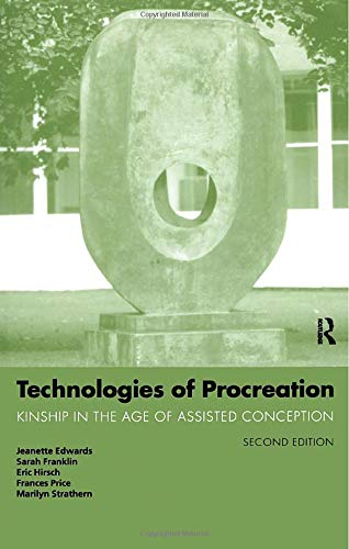 9780415170567: Technologies of Procreation: Kinship in the Age of Assisted Conception