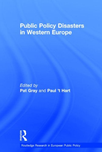 Public Policy Disasters in Europe.: Gray, Pat & Paul 't Hart (eds.)