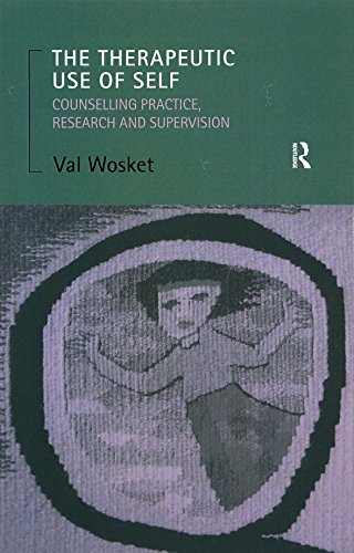 9780415170918: The Therapeutic Use of Self: Counselling Practice, Research and Supervision (Routledge Mental Health Classic Editions)