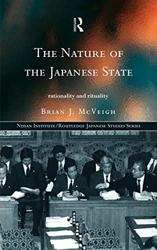 9780415171069: The Nature of the Japanese State: Rationality and Rituality (Nissan Institute/Routledge Japanese Studies)