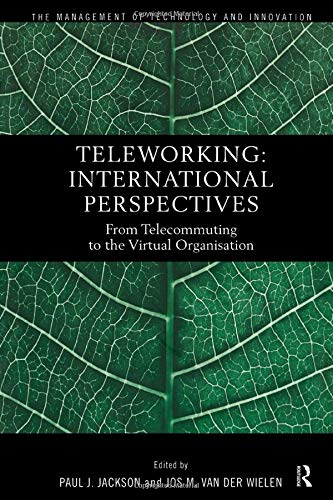 Teleworking: New International Perspectives From Telecommuting to the Virtual Organisation (...