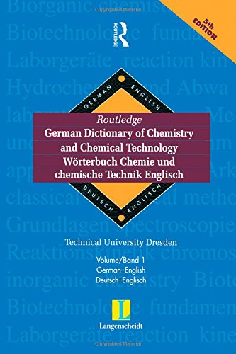 Routledge German Dictionary of Chemistry and Chemical Technology Worterbuch Chemie und Chemische ...