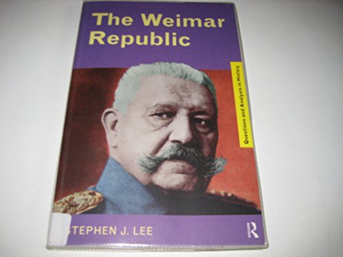 The Weimar Republic (Questions and Analysis in: Stephen J. Lee