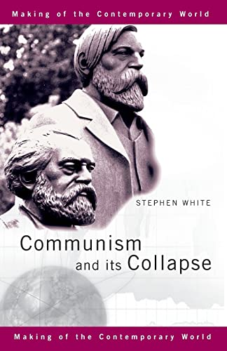 9780415171809: Communism and its Collapse (The Making of the Contemporary World)