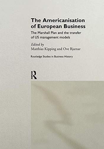 9780415171915: The Americanisation of European Business (Routledge International Studies in Business History)