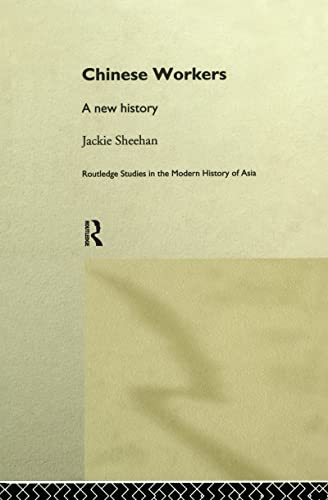 Chinese Workers: A New History: Sheehan, Jackie