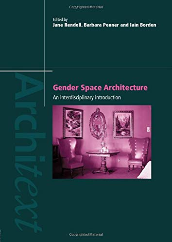 9780415172530: Gender Space Architecture: An Interdisciplinary Introduction (Architext)