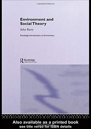 Environment and Social Theory: Barry, John