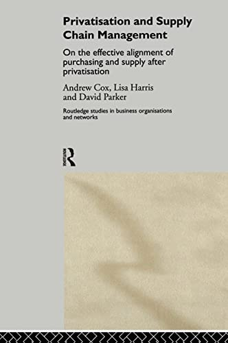 Privatization and Supply Chain Management: On the: Andrew Cox, Lisa