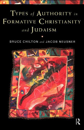 Types of Authority in Formative Christianity and Judaism: Chilton, Bruce and Neusner, Jacob
