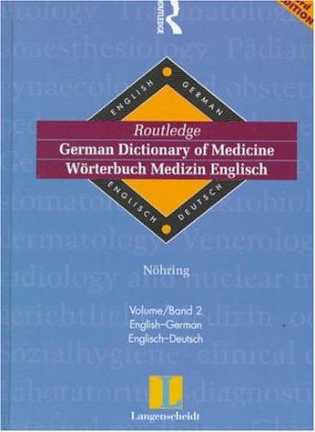 Routledge German Dictionary of Medicine Worterbuch Medizin Englisch: Vol 2: English - German: Dr ...