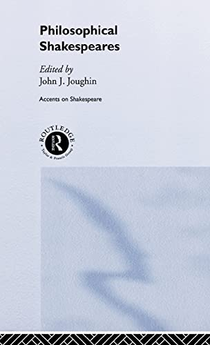 Philosophical Shakespeares (Accents on Shakespeare): Routledge