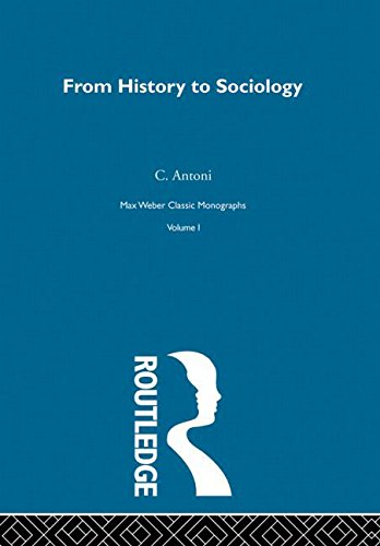 9780415174527: From Hist To Sociology      V1: Transition in German Historical Thinking (Max Weber: Classic Monographs)