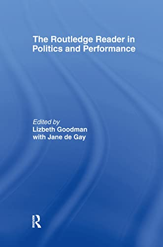 9780415174725: The Routledge Reader in Politics and Performance