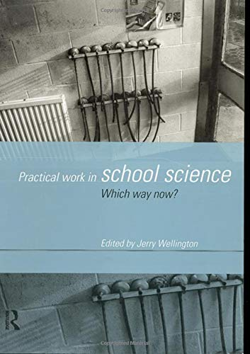 9780415174923: Practical Work in School Science: Which Way Now?