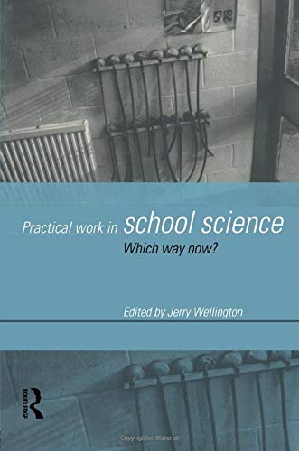 9780415174930: Practical Work in School Science: Which Way Now? (Nonprofit Law, Finance, and)