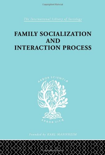 9780415176477: Family Socialization and Interaction Process