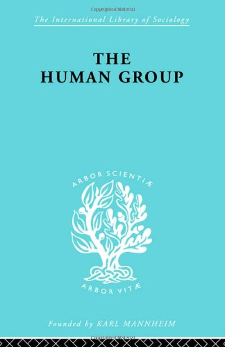 9780415177863: The Human Group (International Library of Sociology)