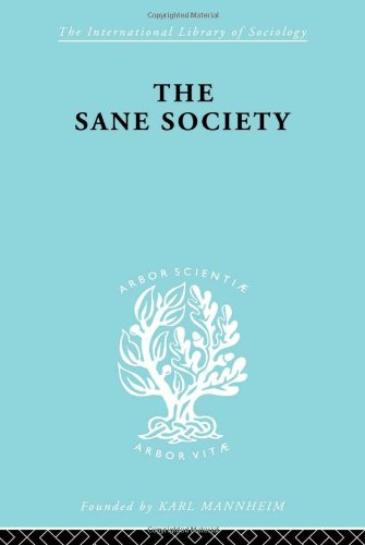 The Sane Society: Vol 249: Erich Fromm