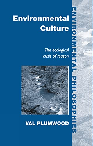 9780415178778: Environmental Culture: The Ecological Crisis of Reason