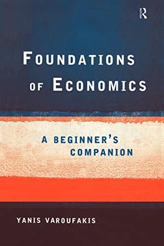 9780415178921: Foundations of Economics: A Beginner's Companion