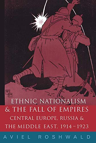 9780415178938: Ethnic Nationalism and the Fall of Empires: Central Europe, the Middle East and Russia, 1914-23