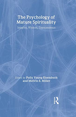 9780415179591: The Psychology of Mature Spirituality: Integrity, Wisdom, Transcendence