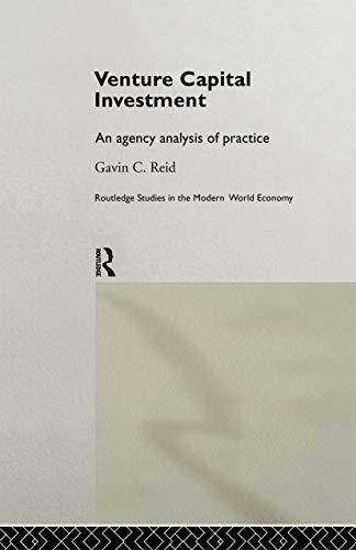 9780415179690: Venture Capital Investment: An Agency Analysis of UK Practice (Routledge Studies in the Modern World Economy)