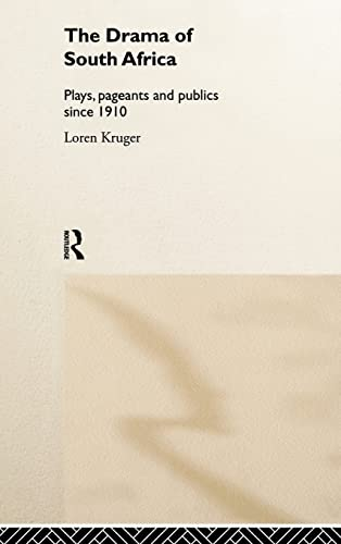 9780415179829: The Drama of South Africa: Plays, Pageants and Publics Since 1910