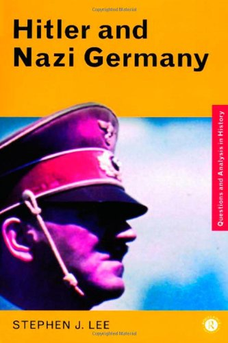 Hitler and Nazi Germany (Questions and Analysis: STEPHEN J. LEE