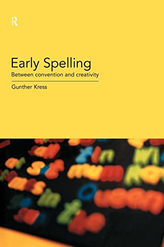 Early Spelling: From Convention to Creativity: Kress, Gunther