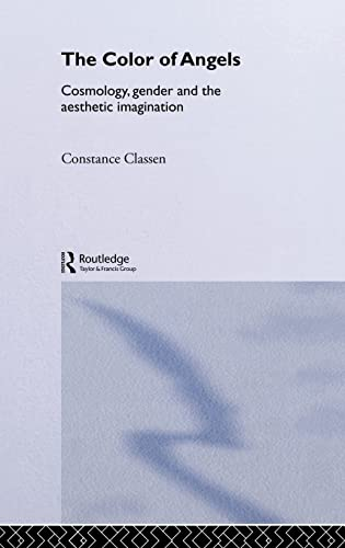 9780415180733: The Colour of Angels: Cosmology, Gender and the Aesthetic Imagination
