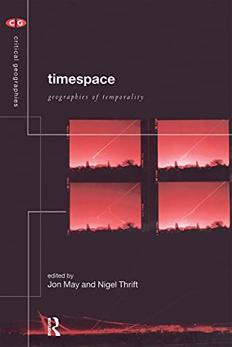 9780415180849: Timespace: Geographies of Temporality (Critical Geographies)