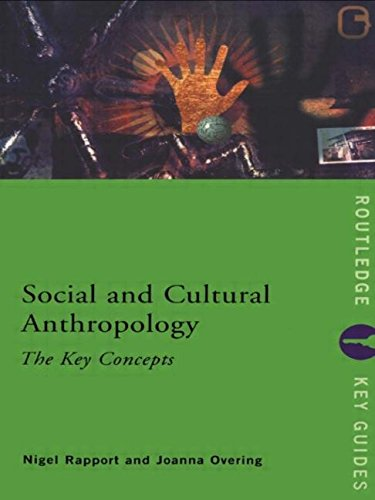 Social and Cultural Anthropology: The Key Concepts (Routledge Key Guides)
