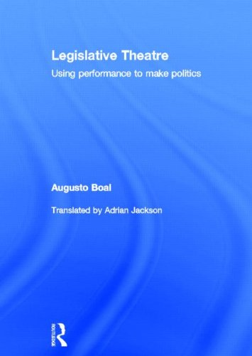 9780415182409: Legislative Theatre: Using Performance to Make Politics