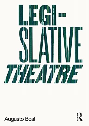 9780415182416: Legislative Theatre: Using Performance to Make Politics