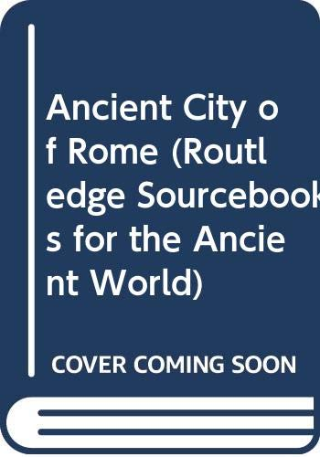 9780415182454: Ancient City of Rome (Routledge Sourcebooks for the Ancient World)